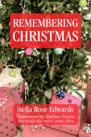 Remembering Christmas by Stella Rose Edwards