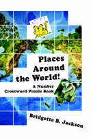 Places Around the World! A Number Crossword Puzzle Book by Bridgette B Jackson