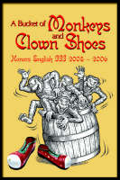 A Bucket of Monkeys and Clown Shoes by Honors English III