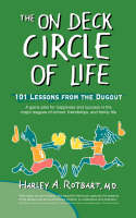 The on Deck Circle of Life by Harley A, MD Rotbart
