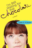 I'm Still Waiting for That Chocolate by Latifa A Al Shaikh