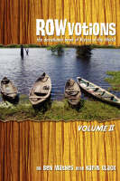 Rowvotions Volume II The Devotional Book of Rivers of the World by Ben Mathes