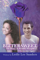 Bittersweet The Diary of Brandy Morgan by Leslie Lee Sanders