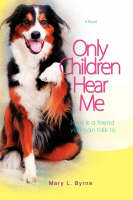 Only Children Hear Me Jake Is a Friend You Can Talk to by Mary Byrne