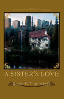 A Sister's Love by Roger E Thompson II