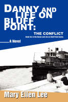 Danny and Life on Bluff Point The Conflict: Book Six in the Danny and Life on Bluff Point Series by Mary Ellen Lee