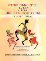 We're Dancin' to His Righteous Rhythmkeepin' It Real by Ma M DIV Ccpc Yevonne B Cohen