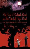 The Beast of Rickards Road and the Ghost of Payne Road True Ghosts Stories from North Carolina by Lee King