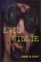 Evil Willie by Randel W McGirr