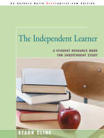 The Independent Learner A Student Resource Book for Independent Study by Starr (Adelphi University) Cline
