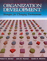 Organizational Development Strategies for Changing Environments by Robert D. Smither, John M. Houston, Sandra A. McIntire