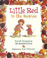 Little Red to the Rescue by Sarah, Duchess of York Ferguson
