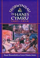 Trobwyntiau Yn Hanes Cymru by Stuart Broomfield, Euryn (Head of History, Ysgol Bro Myrddin) Madoc-Jones