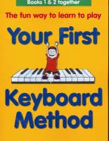 Your First Keyboard Method Omnibus Edition by Mary Thompson