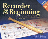 Recorder from the Beginning The Famous Recorder Course for 7-11 Year Olds by John Pitt