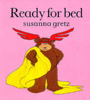 Ready for Bed by Susanna Gretz