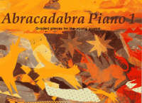 Abracadabra Piano Pupil's Book Graded Pieces for the Young Pianist by Jane Sebba