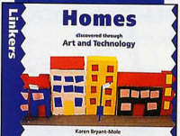 Homes Discovered Through Art and Technology by Karen Bryant-Mole, Zul Mukhida