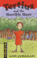 Tertius and the Horrible Hunt by Ann Jungman