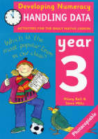 Handling Data: Year 3 Activities for the Daily Maths Lesson by Hilary Koll, Steve Mills