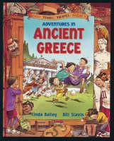 Adventures in Ancient Greece by Linda Bailey, Bill Slavin
