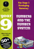Numbers and the Number System: Year 9 Year 9 Activities for Teaching Numeracy by Hilary Koll, Steve Mills