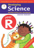 Developing Science: Year R Developing Scientific Skills and Knowledge by Christine Moorcroft