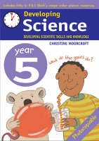 Developing Science: Year 5 Developing Scientific Skills and Knowledge by Christine Moorcroft