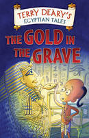 The Gold in the Grave by Terry Deary