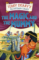 The Magic and the Mummy by Terry Deary