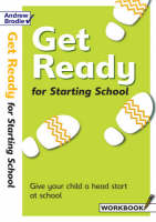 Get Ready for Starting School Workbook Give Your Child a Head Start at School by Andrew Brodie, Judy Richardson