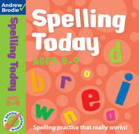Spelling Today for Ages 8-9 by Andrew Brodie, J. Richardson