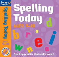 Spelling Today for Ages 9-10 by Andrew Brodie, J. Richardson