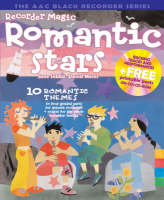 Recorder Magic Romantic Stars 10 Themes by the Great Romantic Composers in Four Graded Parts for Descant Recorders + Extras for the Whole Recorder Family by Jane Sebba, Missak Takoushian, David Moses