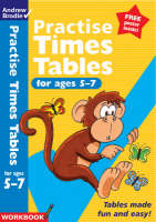 Practise Times Tables for Ages 5-7 by Andrew Brodie