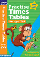 Practise Times Tables for Ages 7-9 by Andrew Brodie