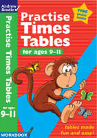 Practise Times Tables for Age 9-11 by Andrew Brodie
