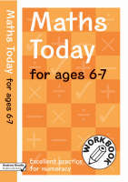 Maths Today for Ages 6-7 Excellent Practice for Numeracy Work Book by Andrew Brodie