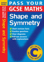 Pass Your GCSE Maths: Shape and Symnetry by Andrew Brodie
