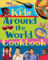 The Kids' Around the World Cookbook PSHE Multiculturalism Healthy Eating Food Technology by Rosalba Gioffre, Karen Ward, Frances Lee