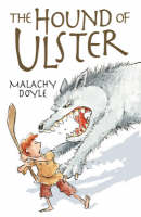The Hound of Ulster by Malachy Doyle