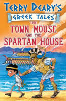 The Town Mouse and the Spartan House by Terry Deary