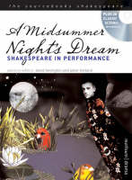 A Midsummer Night's Dream Shakespeare in Performance by William Shakespeare, David Bevington, Peter Holland