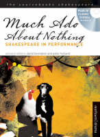 Much Ado About Nothing Shakespeare in Performance by William Shakespeare