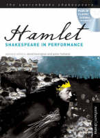 Hamlet Shakespeare in Performance by William Shakespeare