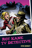 Roy Kane TV Detective by Steve Bowkett