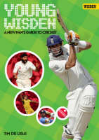 Young Wisden A New Fan's Guide to Cricket by Tim De Lisle