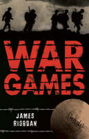 War Games by James Riordan