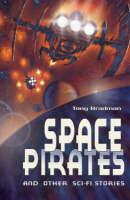 Space Pirates and Other Sci-fi Stories by Tony Bradman