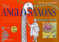 The Anglo Saxons Activity Book by John Reeve, Jenny Chattington